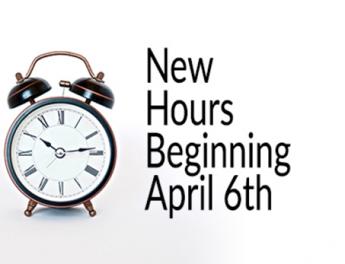 New Hours Beginning April 6th